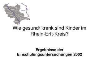 Wie gesund/ krank sind Kinder im Rhein-Erft-Kreis?