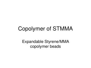 Copolymer of STMMA