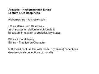 Aristotle – Nichomachean Ethics  Lecture 5 On Happiness . Nichomachus – Aristotle's son