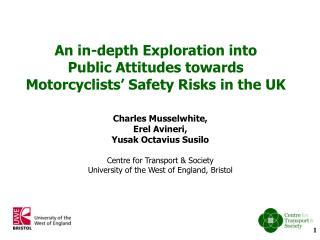 Charles Musselwhite,  Erel Avineri,  Yusak Octavius Susilo Centre for Transport & Society