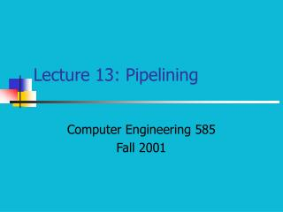Lecture 13: Pipelining