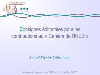 C onsignes éditoriales pour les contributions au «Cahiers de l'INED»