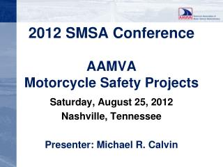 2012 SMSA Conference AAMVA Motorcycle Safety Projects