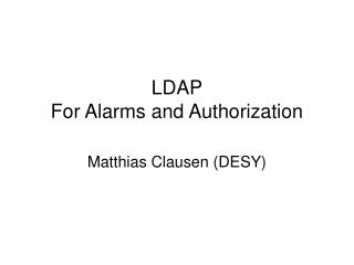 LDAP For Alarms and Authorization