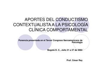 APORTES DEL CONDUCTISMO CONTEXTUALISTA A LA PSICOLOGÍA CLÍNICA COMPORTAMENTAL