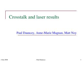 Crosstalk and laser results
