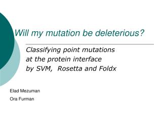 Will my mutation be deleterious?