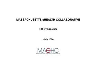 MASSACHUSETTS eHEALTH COLLABORATIVE HIT Symposium