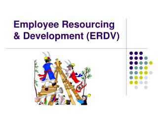 Employee Resourcing & Development (ERDV)