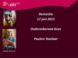 Dementie 17 juni 2013 Ouderenberaad Goes Paulien Tazelaar