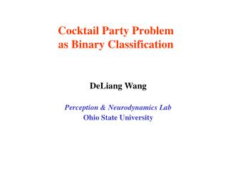 Cocktail Party Problem  as Binary Classification