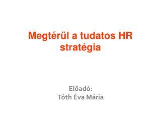 Megtérül a tudatos HR stratégia