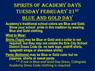 Spirits of Academy Days Tuesday February 21 st Blue and Gold Day