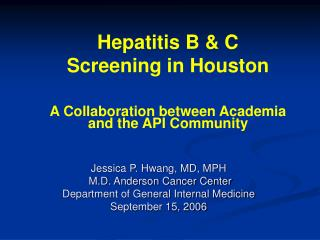 Jessica P. Hwang, MD, MPH  M.D. Anderson Cancer Center Department of General Internal Medicine September 15, 2006