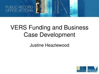VERS Funding and Business Case Development