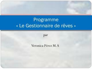 Programme  «Le Gestionnaire de rêves»