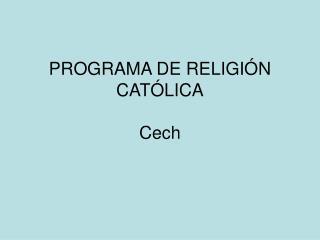 PROGRAMA DE RELIGIÓN  CATÓLICA Cech