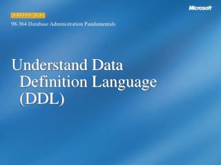 Understand Data Definition Language (DDL)