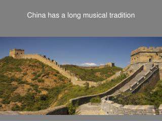 China has a long musical tradition