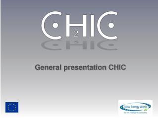 General presentation CHIC