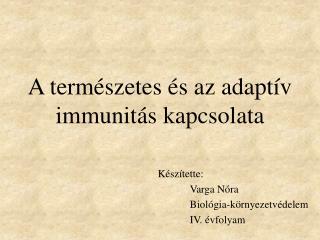 A term�szetes �s az adapt�v immunit�s kapcsolata
