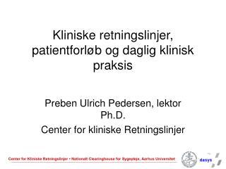 Kliniske retningslinjer, patientforløb og daglig klinisk praksis
