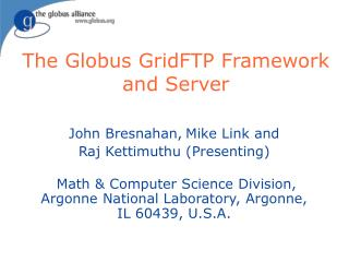 The Globus GridFTP Framework and Server