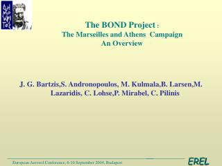 The BOND Project  : The Marseilles and Athens  Campaign An Overview