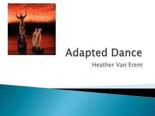 Adapted Dance