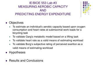 IE/BIOE 553 Lab #3 MEASURING AEROBIC CAPACITY  AND  PREDICTING ENERGY EXPENDITURE