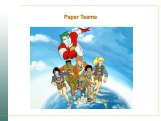 Paper Teams