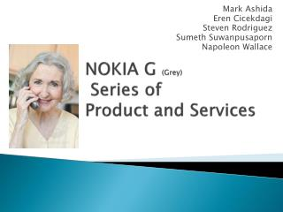 NOKIA G  (Grey)   Series of  Product and Services