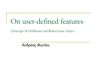 On user-defined features Christoph M Hoffmann and Robert Joan-Arinyo