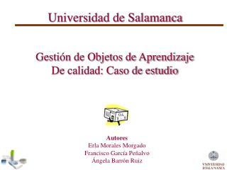 Gestión de Objetos de Aprendizaje De calidad: Caso de estudio