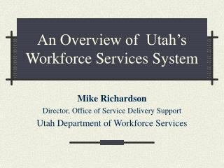 An Overview of  Utah's Workforce Services System