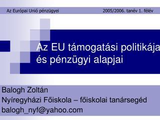 Az EU támogatási politikája és pénzügyi alapjai