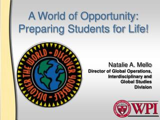 A World of Opportunity: Preparing Students for Life!