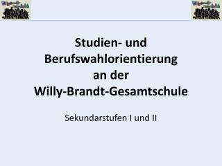 Studien- und Berufswahlorientierung an der  Willy-Brandt-Gesamtschule