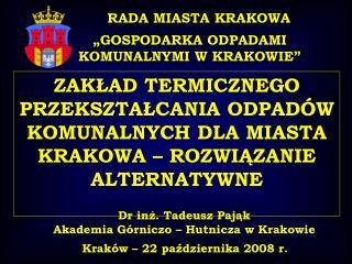 """RADA MIASTA KRAKOWA """"GOSPODARKA ODPADAMI KOMUNALNYMI W KRAKOWIE"""""""