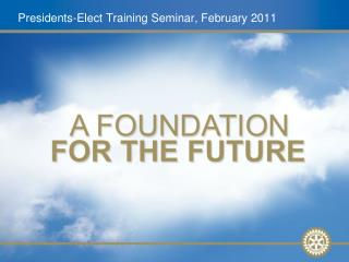 Presidents-Elect Training Seminar, February 2011