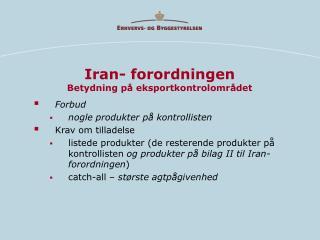 Iran- forordningen Betydning på eksportkontrolområdet