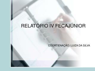 RELATÓRIO IV FECAJÚNIOR