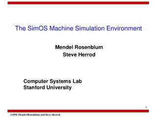 The SimOS Machine Simulation Environment