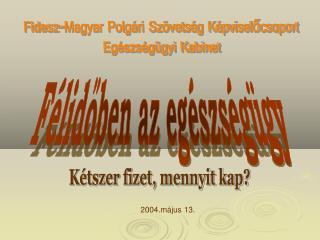 Fidesz-Magyar Polgári Szövetség Képviselőcsoport Egészségügyi Kabinet
