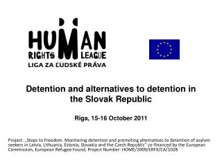 Detention and alternatives to detention in the Slovak Republic Riga, 15-16 October 2011