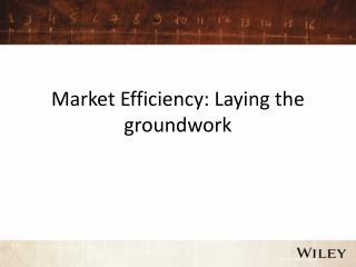 Market Efficiency: Laying the groundwork