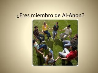 ¿Eres miembro de Al-Anon?