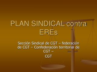 PLAN SINDICAL contra EREs