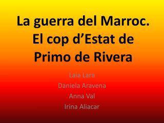 La guerra del Marroc. El cop d�Estat de Primo de Rivera
