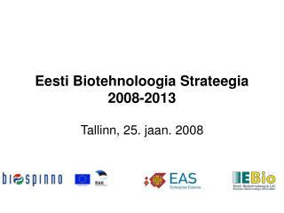 Eesti Biotehnoloogia Strateegia 2008-2013